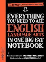 Everything You Need to Ace English Language Arts in One Big Fat Notebook (Big Fat Notebooks)