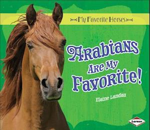 Arabians Are My Favorite! af Elaine Landau