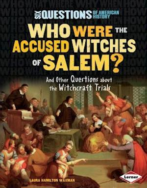 Who Were the Accused Witches of Salem? af Laura Hamilton Waxman