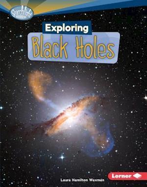 Exploring Black Holes af Laura Hamilton Waxman