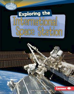 Exploring the International Space Station af Laura Hamilton Waxman