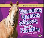 American Quarter Horses Are My Favorite! af Elaine Landau