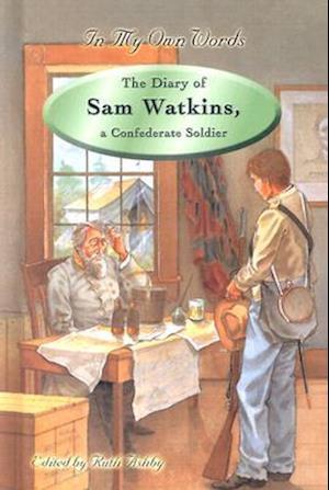 The Diary of Sam Watkins, a Confederate Soldier af Sam R. Watkins