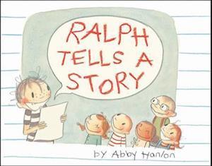 Ralph Tells a Story af Abby Hanlon