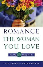 How to Romance the Woman You Love-The Way She Wants You To! af Kathy Collard Miller