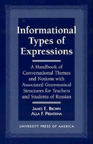Informational Types of Expressions af Alla F. Priiatkina, James E. Brown, Brown James