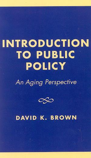 Introduction to Public Policy af D. K. Brown, David K. Brown