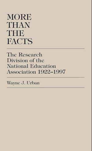 More Than the Facts af Wayne J. Urban