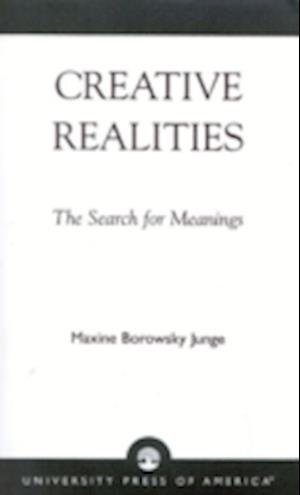Creative Realities af Maxine Borowsky Junge