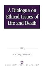 A Dialogue on Ethical Issues of Life and Death af Rocco J Gennaro
