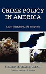 Crime Policy in America af Shahid Shahidullah