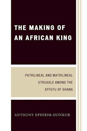 Making of an African King af Anthony Ephirim-Donkor