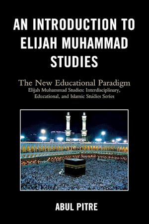 An Introduction to Elijah Muhammad Studies af Abul Pitre