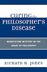 Curing the Philosopher's Disease af Richard H. Jones