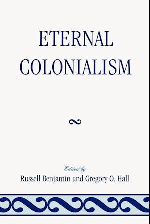 Bog, paperback Eternal Colonialism af Russell Benjamin