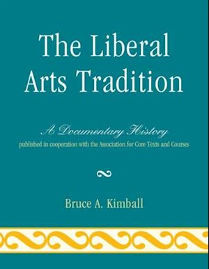 Liberal Arts Tradition af Bruce A. Kimball