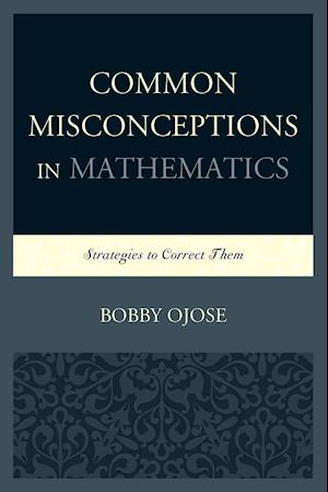 Common Misconceptions in Mathematics af Bobby Ojose