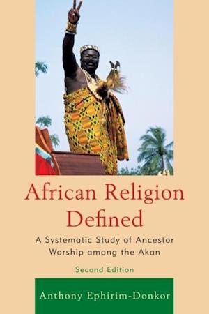 African Religion Defined af Anthony Ephirim-Donkor