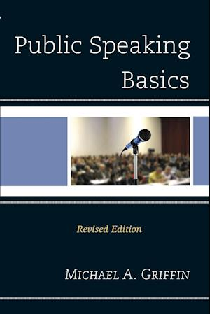 Public Speaking Basics af Michael A. Griffin