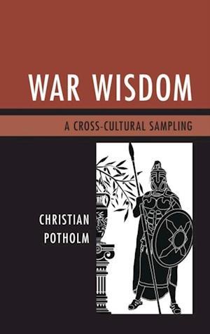 War Wisdom af Christian P. Potholm