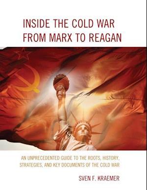 Inside the Cold War From Marx to Reagan af Sven F. Kraemer