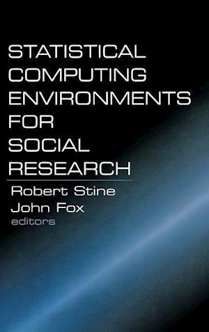 Statistical Computing Environments for Social Research af Robert Stine, John Fox