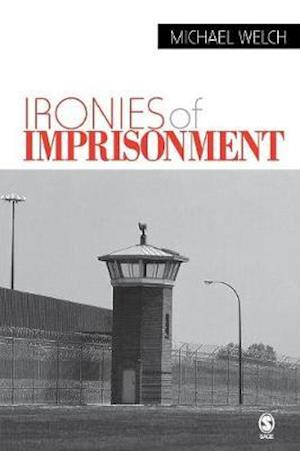 Ironies of Imprisonment af Michael R Welch, Michael Welch, Todd R Clear