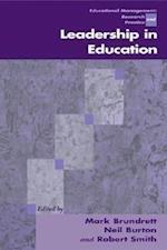 Leadership in Education af Neil Burton, Mark Brundrett, Robert Smith