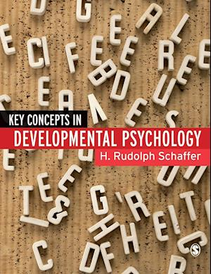 Key Concepts in Developmental Psychology af H Rudolph Schaffer, H R Schaffer