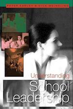 Understanding School Leadership af Dick Weindling, Peter Earley