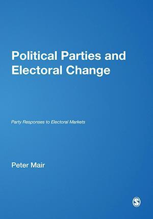 Political Parties and Electoral Change af Wolfgang Muller, Fritz Plasser, Peter Mair