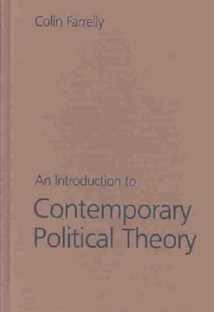 An Introduction to Contemporary Political Theory af Colin Farrelly
