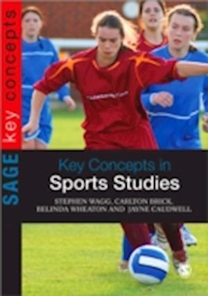 Key Concepts in Sports Studies af Dr Jayne Caudwell, Dr Carlton Brick, Belinda Wheaton