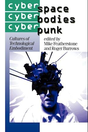 Cyberspace/Cyberbodies/Cyberpunk af Roger Burrows, Mike Featherstone