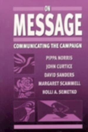 On Message af David Sanders, Margaret Scammell, Pippa Norris