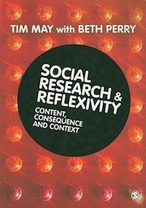 Social Research and Reflexivity af Beth Perry, Tim May