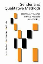 Gender and Qualitative Methods af Anni Vilkko, Helmi Jarviluoma Makela, Pirkko Moisala