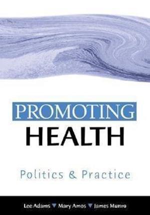 Promoting Health af Mary Amos, James Munro, Lee Adams