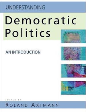 Understanding Democratic Politics af Roland Axtmann