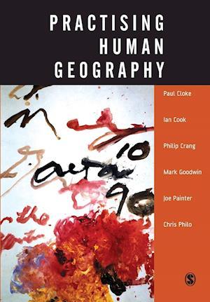 Practising Human Geography af Ian G Cook, Mark Goodwin, Paul Cloke