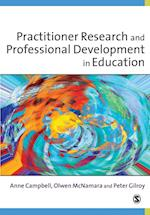 Practitioner Research and Professional Development in Education af Olwen McNamara, Anne Campbell, Peter Gilroy