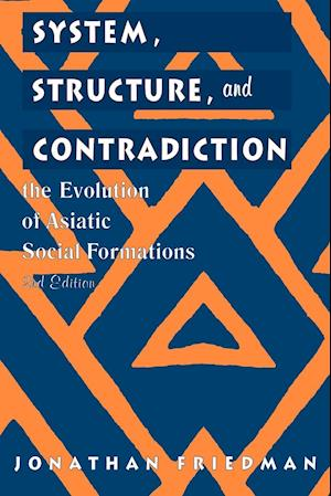 System, Structure and Contradiction af Jonathan Friedman