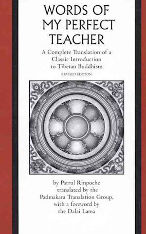 The Words of My Perfect Teacher af Dalai Lama XIV Bstan dzin rgya mtsho, Patrul Rinpoche, Padmakara Translation Group