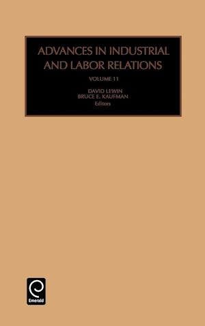 Advances in Industrial and Labor Relations af Bruce E Kaufman, David Lewin