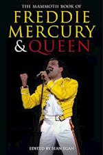 The Mammoth Book of Freddie Mercury and Queen