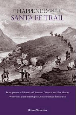 It Happened on the Santa Fe Trail af Steve Glassman