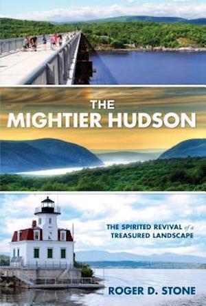 Mightier Hudson af Roger D. Stone