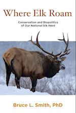 Where Elk Roam af Bruce L. Smith