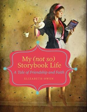 My (not so) Storybook Life af Elizabeth Owen