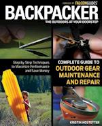 Backpacker Complete Guide to Outdoor Gear Maintenance and Repair (Backpacker Magazine Series)